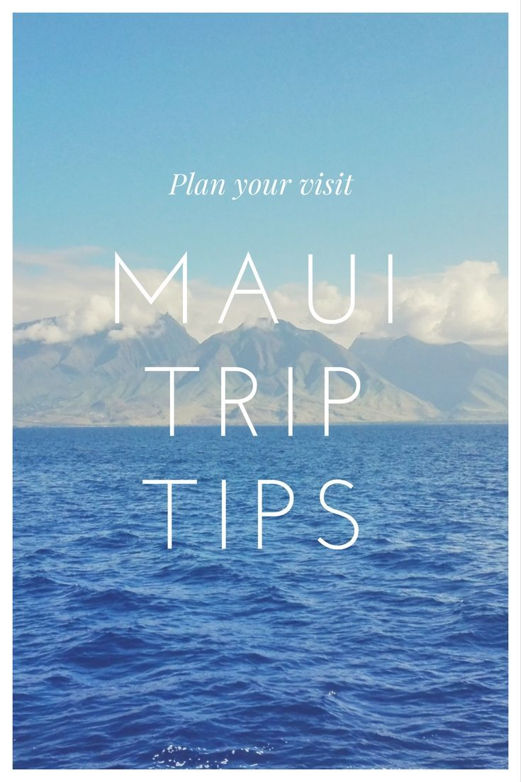 What not to miss on your trip to Maui Hawaii