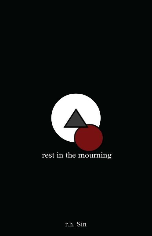 Rest in the Mourning (New Hardcover Book) by r.h. Sin