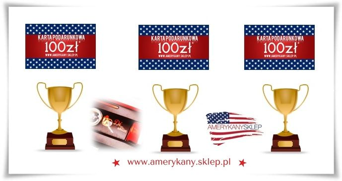 We congratulate the winners in the competition.We invite you to shopping www.amerykany.sklep.pl