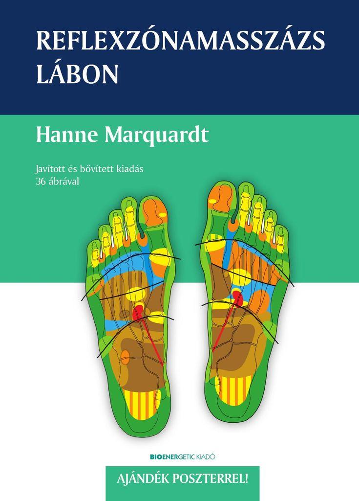 http://issuu.com/bioenergetic/docs/reflexzona_masszazs/1  Hanne Marquardt: Reflexzónamasszázs lábon + ajándék poszter  A láb reflexzónáinak masszírozása ma már a legismertebb kiegészítő gyógymódok közé tartozik. Kitűnő eredmények érhetők el vele a mozgásszervi betegségek, a gerincoszlop- és porckorong-károsodások, a légző- és húgyivarszervi elváltozások, a gyermekkori fejlődési zavarok kezelésében. Ennek köszönhetően a módszer mára az orvostudomány és a tapasztalaton alapuló gyógyászat…