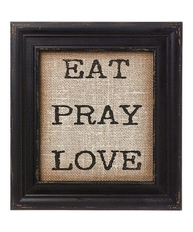 Look at this #zulilyfind! 'Eat Pray Love' Burlap Framed Sign #zulilyfinds