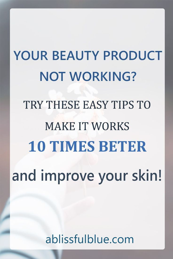 5 Ways To Make Skin Care Products Work Better A Blissful Blue Beauty Skin Care Natural Skin Care Skin