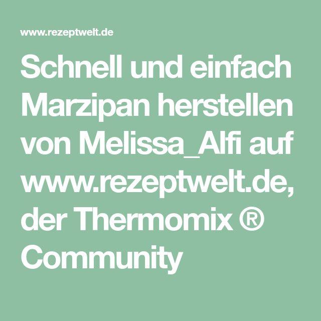 Schnell und einfach Marzipan herstellen von Melissa_Alfi auf www.rezeptwelt.de, der Thermomix ® Community