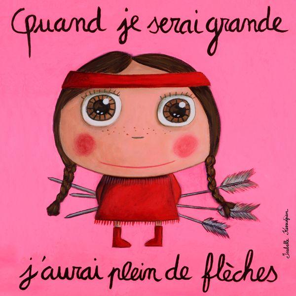 "Tableau ""Quand je serai grande j'aurai plein de flèches"" Isabelle Kessedjian"
