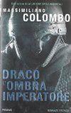 Draco, l'ombra dell'imperatore - Massimiliano Colombo - 12 recensioni su Anobii