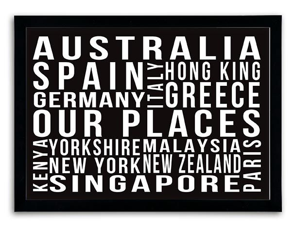 Creat your own personalised 'our places' print. Instant previews as you type. From £14.99 with fast free delivery