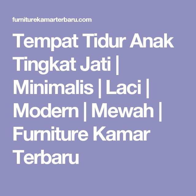 Tempat Tidur Anak Tingkat Jati | Minimalis | Laci | Modern | Mewah | Furniture Kamar Terbaru