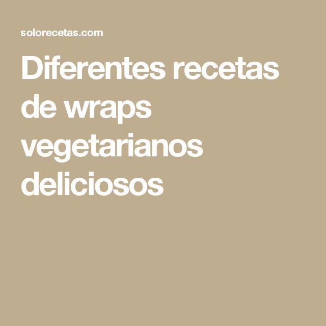 Diferentes recetas de wraps vegetarianos deliciosos