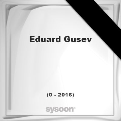 Eduard Gusev(unknown - 2016): was a Russian cyclist who raced for the Soviet Union. He competed… #people #news #funeral #cemetery #death