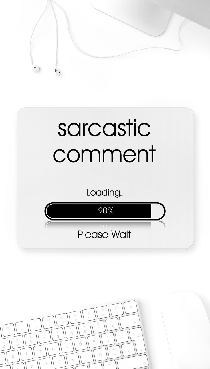 Sarcastic Comment Loading Mouse Pad
