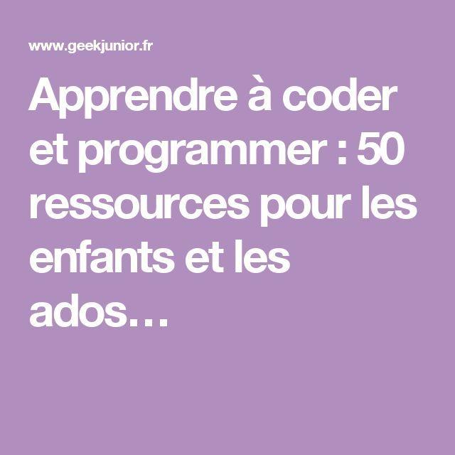 Apprendre à coder et programmer : 50 ressources p…