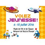 "From July 6 to 10, 2016 and for the fifth year, the Museum of Air and Space, Le Bourget, organizes an event FREE entirely dedicated to children , in partnership with  CNES . During one week in July, ""Youth Fly! ""Invites young people (8-14 years) to discover the science and space activities . > Registration at the reception (subject to availability)."