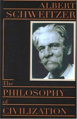 Albert Schweitzer- The Philosophy of Civilization: The Decay & the Restoration of Civilization/Civilization & Ethics: Bestselling Book,  Dust Jackets, Book Online, Download Ebook, Albert Schweitzer, Civil 9780879754037, Online Philosophy,  Dust Covers,  Dust Wrappers