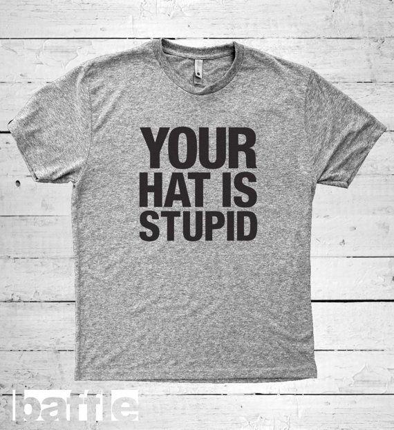 Baffle Tees / Your hat is stupid Men's Tri-Blend by BaffleTeesShop