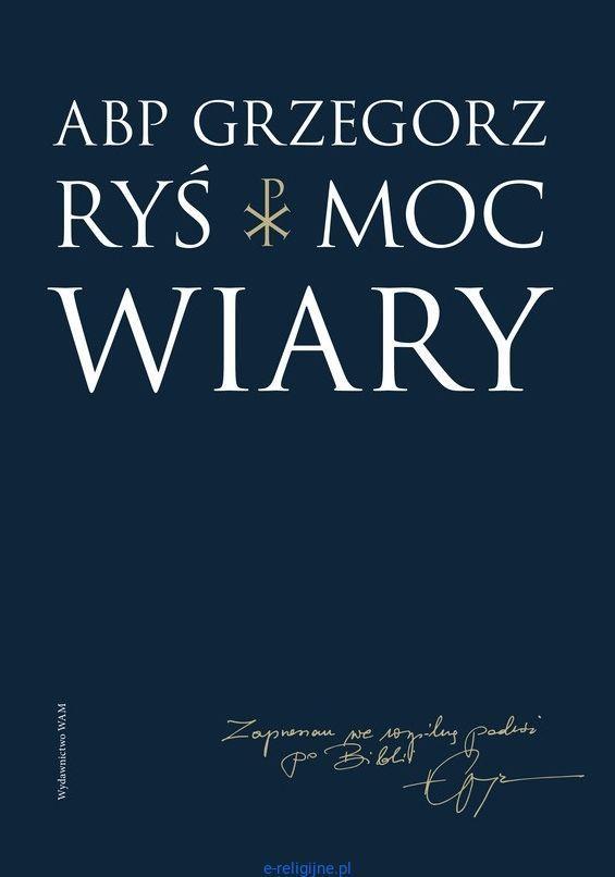 Moc wiary - abp Grzegorz Ryś