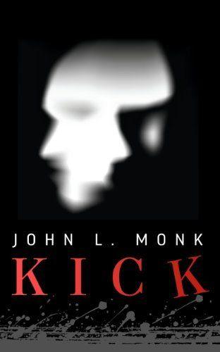 Kick by John L. Monk, http://www.amazon.com/dp/B00DSPPTA0/ref=cm_sw_r_pi_dp_kfb8rb1DEHH56