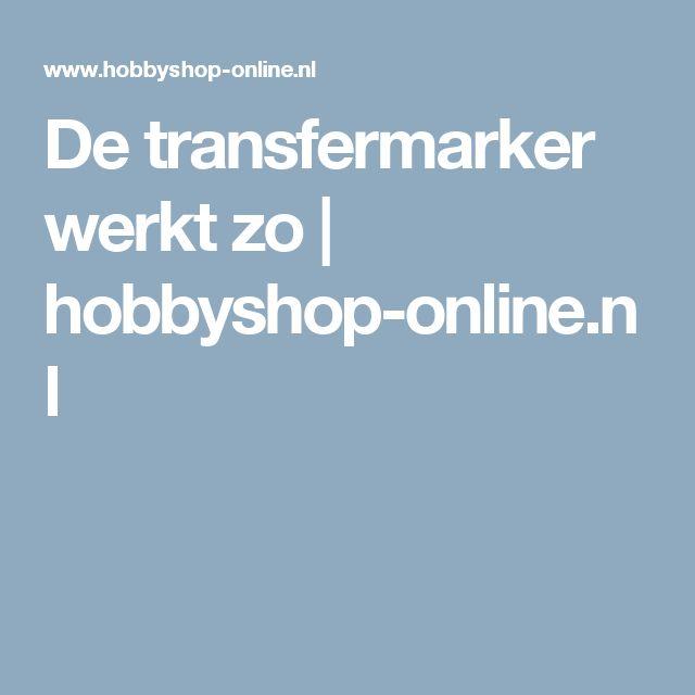 De transfermarker werkt zo | hobbyshop-online.nl