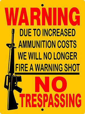 Best one yet!!! No Trespassing Sign
