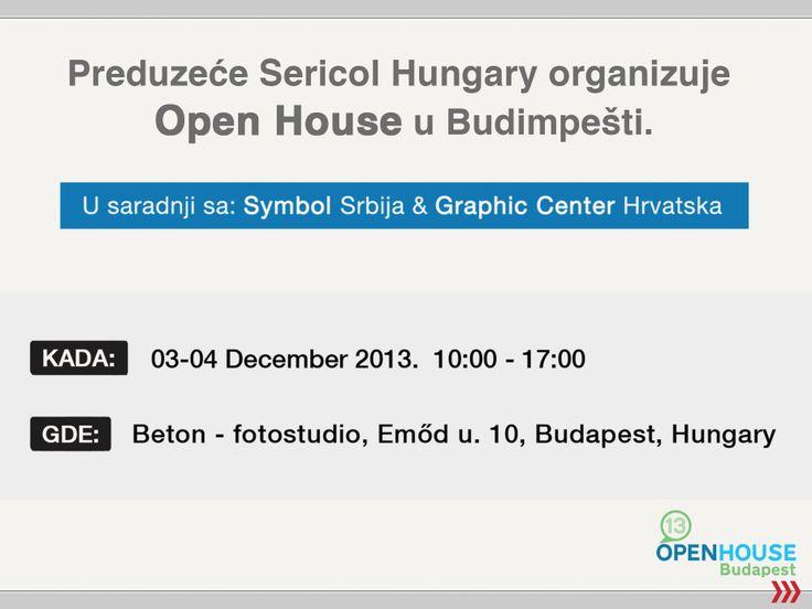 Preduzeće Sericol Hungary u saradnji sa: Symbol Srbija i Graphic Center Hrvatska, organizuje Open House u Budimpešti.  KADA: 03/04 Decembar 2013. 10:00 - 17:00 GDE: BETON - Photostudio, 1031 Budapest, Emőd u.10.