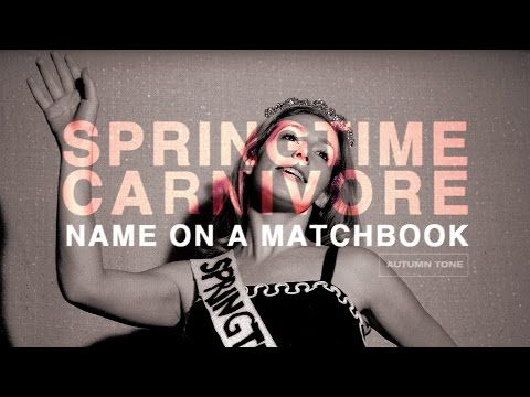 Name on a Matchbox-Springtime Carnivore