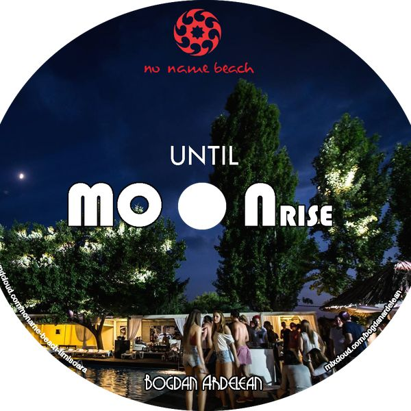 "Check out ""Until Moonrise - Mixed by Bogdan Ardelean @ No Name Beach 2016"" by Bogdan Ardelean on Mixcloud"