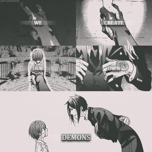 Nós criamos nossos próprios demônios. [ ~Aika. ]