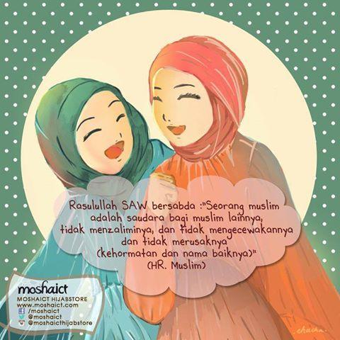 """Rasulullah SAW bersabda, """"Seorang Muslim adalah saudara bagi Muslim lainnya, tidak menzaliminya, dan tidak mengecewakannya dan tidak merusaknya (kehormatan dan nama baiknya)."""" -HR. Muslim [www.moshaict.com]"""
