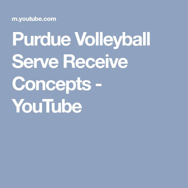 Purdue Volleyball Serve Receive Concepts - YouTube