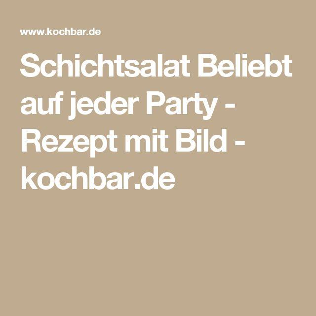 Schichtsalat Beliebt auf jeder Party - Rezept mit Bild - kochbar.de