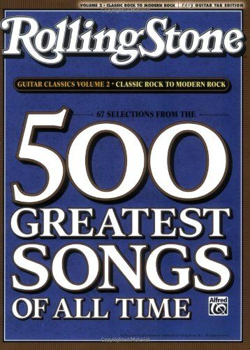 Bestseller books online Selections from Rolling Stone Magazine's 500 Greatest Songs of All Time: Guitar Classics Volume 2: Classic Rock to Modern Rock (Easy Guitar TAB) (Rolling Stones Classic Guitar) Alfred Publishing  http://www.ebooknetworking.net/books_detail-0739052217.html