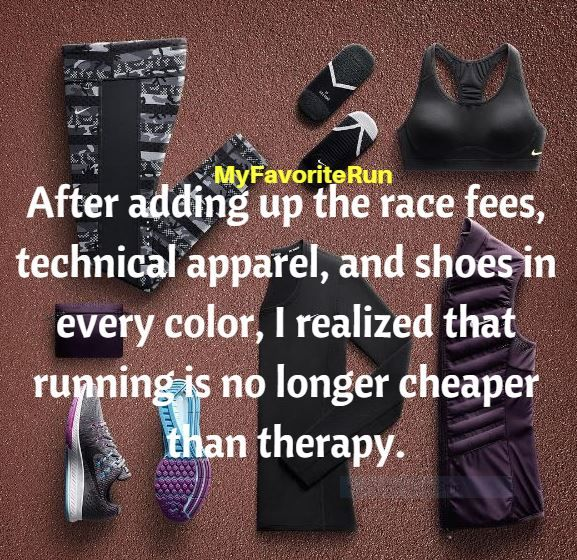 After adding up the race fees, technical apparel, and shoes in every color, I realized that running is no longer cheaper than therapy.