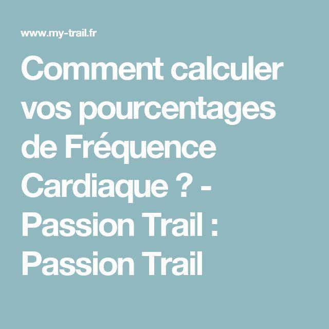 Comment calculer vos pourcentages de Fréquence Cardiaque ? - Passion Trail : Passion Trail