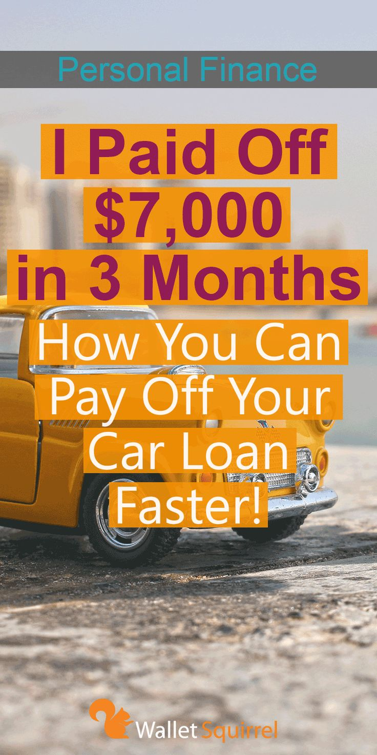 How to pay off your car loan faster how i paid off 7k