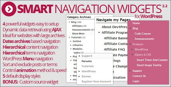 Smart Navigation Widgets   http://codecanyon.net/item/smart-navigation-widgets/3702563?ref=damiamio           Plugin Information Smart Navigation Widgets is plugin with 4 widgets (and 1 bonus widget) ideal for bloggers or any other WordPress users with big archives that can be hard to navigate. Using this plugin, you can display AJAX powered archive widget that shows only small portion of archives to user, and allows him to navigate deeper only when he needs to. No more long lists of date…