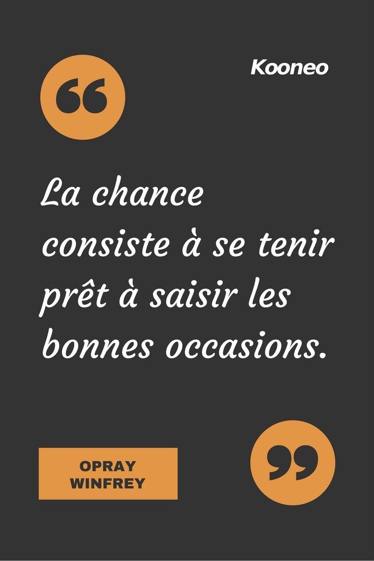 """[CITATIONS] """"La chance consiste à se tenir prêt à saisir les bonnes occasions."""" OPRAY WINFREY #Ecommerce #E-commerce #Kooneo #Chance : www.kooneo.com"""