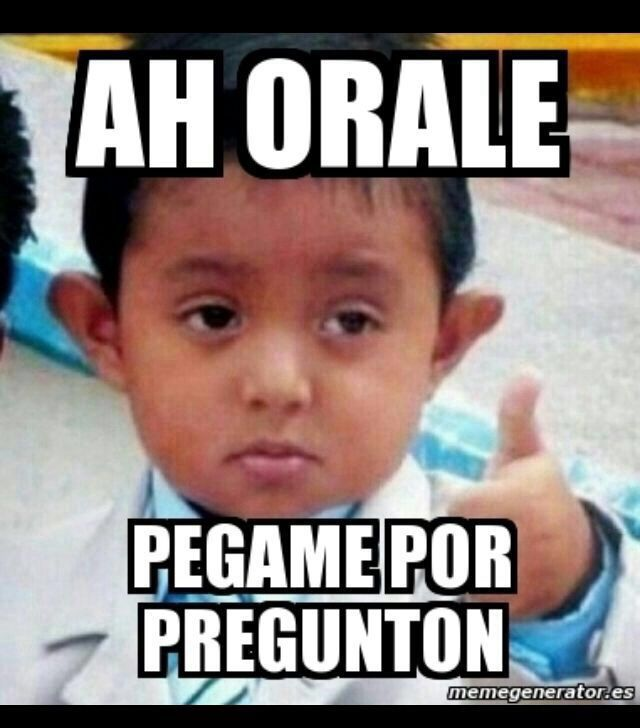 2d9ff9f94e710a19e365b771a35402dc mexican memes spanish memes 113 best memes images on pinterest funny memes, funny stuff and,Orale Meme