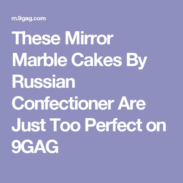These Mirror Marble Cakes By Russian Confectioner Are Just Too Perfect on 9GAG