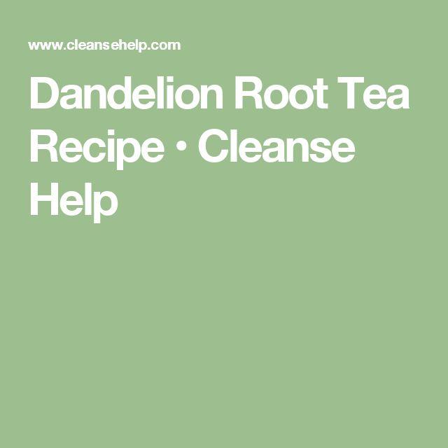 Dandelion Root Tea Recipe • Cleanse Help