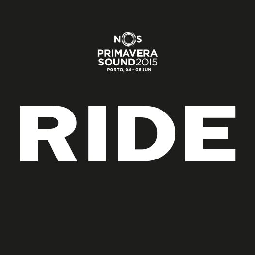 RIDE will play at NOS Primavera Sound 2015 +info: http://nosprimaverasound.com/noticiaSingle?id=1333