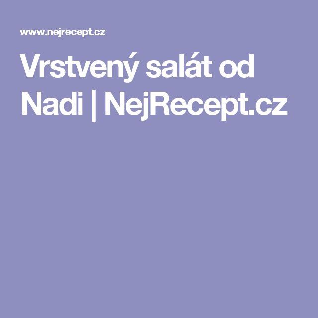 Vrstvený salát od Nadi | NejRecept.cz