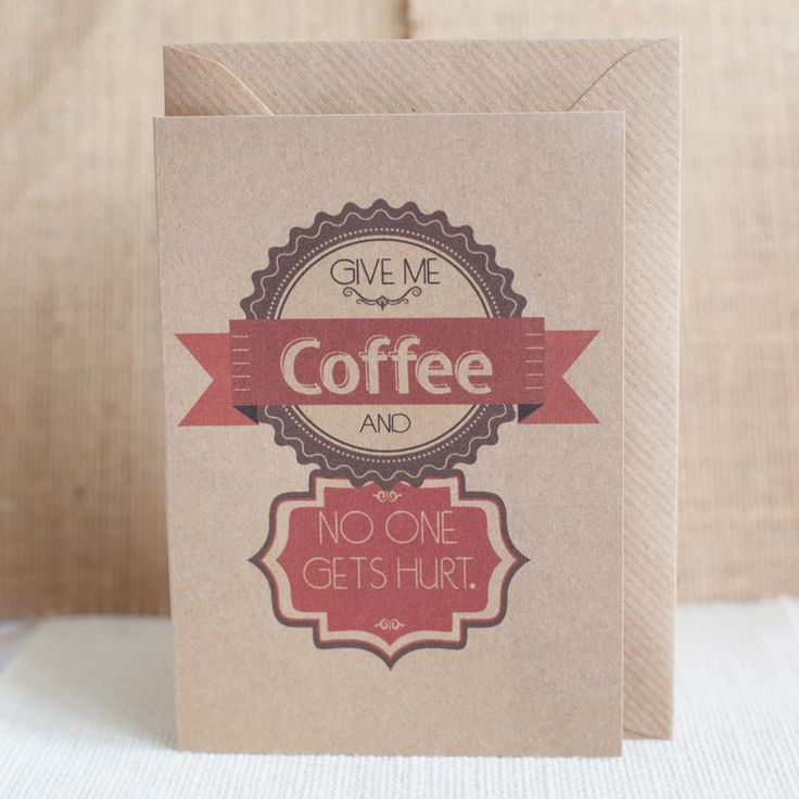 Give me coffee Funny Brown Card with Envelope
