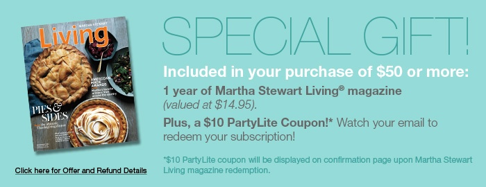 FREE Martha Stewart 1 Year Subscription, FREE $15 PartyLite Gift Certificate, PLUS FREE $10 Coupon... all with your  $50 PartyLite online order here for a limited time :o)