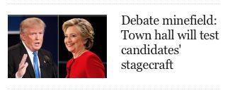 09 Oct. 2016: Debate minefield: Town hall will test candidates' stagecraft