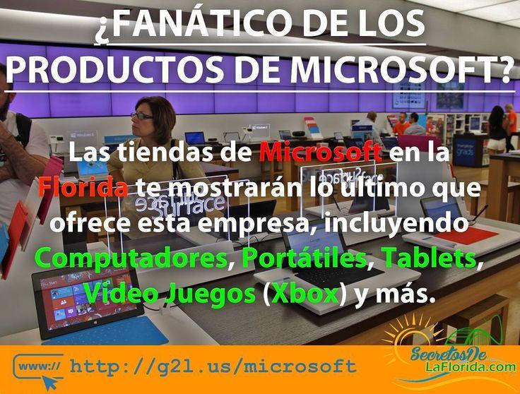 Para los fanáticos de Microsoft no olvides visitar las tiendas de esta marca en la Florida para conocer lo último en tecnología incluyendo computadores portátiles tablets video juegos (Xbox) y todo tipo de accesorios ==> http://g2l.us/microsoft