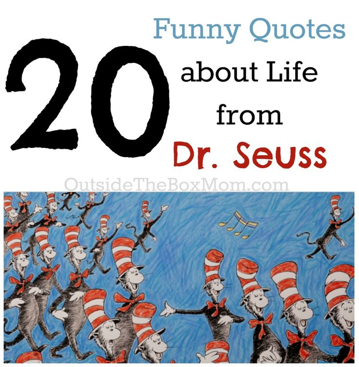 """These funny, inspirational quotes about life with have you laughing and learning at the same time. Dr. Seuss quotes are known for being both funny and inspirational. Who said it better than the author of """"Did I Ever Tell You How Lucky You Are?"""" (affiliate link) and """"The Shape of Me and Other Stuff?"""" (affiliate …"""