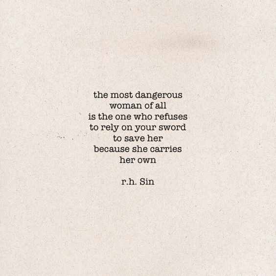 Not dangerous, but beautiful, women are queens kings died quite some time ago.  poem 906 by r.h. Sin by rhsin on Etsy: