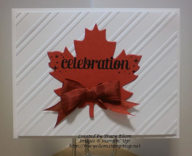 Canada Day celebration card using Autumn Accents Bigz die from Stampin' Up!  http://tracyelsom.stampinup.net