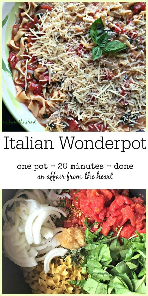 An Affair from the Heart | Italian Wonderpot - Pasta that cooks all in one pot, with fresh ingredients, and it's done in 20 minutes? Sounds too good to be true? It isn't -- TRUST ME!
