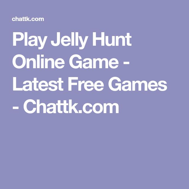 Play Jelly Hunt Online Game - Latest Free Games - Chattk.com