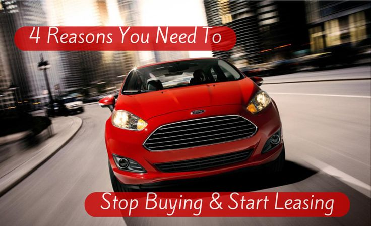 4 Reasons You Need To Stop Buying & Start Leasing